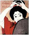 Printed to Perfection Twentieth Century Japanese Prints from the Robert O Muller Collection