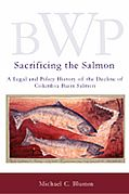 Sacrificing The Salmon A Legal & Policy