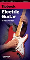 Electric Guitar & Bass: The Best Guide to Your Instrument