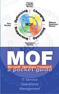 Microsoft Operations Framework (Mof): A Pocket Guide