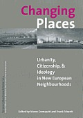 Changing Places: Urbanity, Citizenship, and Ideology in the New European Neighbourhoods
