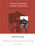 Memory Contested, Locality Transformed: Representing Japanese Colonial 'Heritage' in Taiwan (Amsterdam University Press - Archaeological Studies Leiden U)