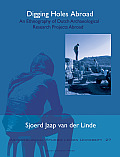Amsterdam University Press - Archaeological Studies Leiden U #27: Digging Holes Abroad: An Ethnography of Dutch Archaeological Research Projects Abroad
