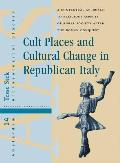 Cult Places and Cultural Change in Republican Italy: A Contextual ...