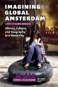 Imagining Global Amsterdam: History, Culture, and Geography in a World City