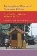 Transnational Flows and Permissive Polities: Ethnographies of Human Mobilities in Asia