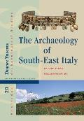 The Archaeology of South-East Italy in the 1st Millennium BC: Greek and Native Societies of Apulia and Lucania Between the 10th and the 1st Century BC (Amsterdam University Press - Amsterdam Archaeolo