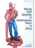 Playing with Identities in Contemporary Music in Africa