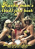 The Macho Man's (Bad) Joke Book: Because Bad Jokes and Macho Men Go Great Together