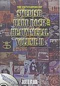 The Encyclopedia of Swedish Hard Rock and Heavy Metal Volume II