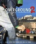 Overground 2: 8 Nordiska Graffitimastare/8 Scandinavian Graffiti Masters