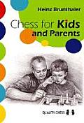 Chess for Kids and Parents: From the Start Till the First Tournament
