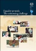 Equality at Work: The Continuing Challenge: Global Report Under the Follow-Up to the ILO Declaration on Fundamental Principles and Right