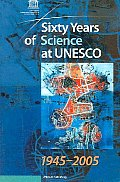 Sixty Years of Science at UNESCO 1945-2005