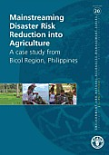 Mainstreaming disaster risk reduction into agriculture; a case study from Bicol Region, Philippines