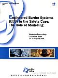 Radioactive Waste Management Engineered Barrier Systems (EBS) in the Safety Case the Role of Modelling - Workshop Proceedings, La Coruña, Spain 24-26 August 2005: The Role of Modelling - Workshop Proc