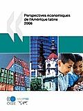 Perspectives Conomiques de L'Amrique Latine 2008