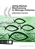 Using Market Mechanisms to Manage Fisheries Smoothing the Path: Smoothing the Path