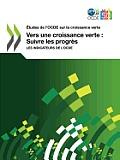 Tudes de L'Ocde Sur La Croissance Verte Vers Une Croissance Verte: Suivre Les Progr?'s: Les Indicateurs de L'Ocde