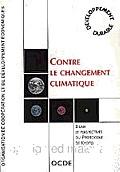 Contre Le Changement Climatique Bilan Et Perspectives Du Protocole De Kyoto: Bilan Et Perspectives Du Protocole De Kyoto