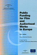 Public Funding for Film and Audiovisual Works in Europe. a Report by the European Audiovisual Observatory - 2011 Edition (04/11/2011)