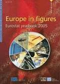 Europe in Figures ? Eurostat Yearbook 2005 (Eurostat Yearbook: The Statistical Guide to Europe)