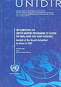Implementing the United Nations Programme of Action on Small Arms and Light Weapons: Analysis  of the Reports Submitted By States in 2003