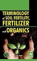 Terminology of Soil Fertility, Fertilizer and Organics