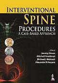 Interventional Spine Procedures: A Case-Based Approach by M.d. Jeremy Simon (edt)