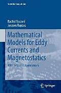 Mathematical Models for Eddy Currents and Magnetostatics: With Selected Applications (Scientific Computation)