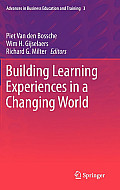 Advances in Business Education and Training #3: Building Learning Experiences in a Changing World