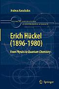 Boston Studies in the Philosophy of Science #283: Erich H Ckel (1896-1980): From Physics to Quantum Chemistry