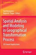 Spatial Analysis and Modeling in Geographical Transformation Process: GIS-Based Applications