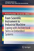 From Scientific Instrument to Industrial Machine: Coping with Architectural Stress in Embedded Systems (Springer Briefs in Electrical and Computer Engineering)