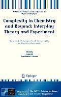 Complexity in Chemistry and Beyond: Interplay Theory and Experiment: New and Old Aspects of Complexity in Modern Research (NATO Science for Peace and Security Series B: Physics and Bi)