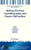 Uniting Electron Crystallography and Powder Diffraction (NATO Science for Peace and Security Series B: Physics and Bi)