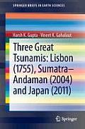 Three Great Tsunamis: Lisbon (1755), Sumatra-Andaman (2004) and Japan (2011)