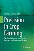 Precision in Crop Farming: Site Specific Concepts and Sensing Methods: Applications and Results