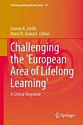 Lifelong Learning Book #19: Challenging the 'European Area of Lifelong Learning': A Critical Response