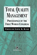Total Quality Management: Proceedings of the First World Congress