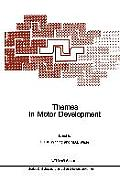 NATO Science Series D: #35: Themes In Motor Development by H. T. A. Whiting