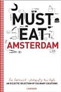 Must Eat Amsterdam: An Eclectic Selection of Culinary Locations