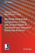 Rilem Bookseries #11: 8th Rilem International Symposium on Testing and Characterization of Sustainable and Innovative Bituminous Materials