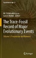 Topics in Geobiology #39: The Trace-Fossil Record of Major Evolutionary Events: Volume 1: Precambrian and Paleozoic