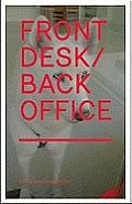 Front Desk / Back Office: The Secret World of Galleries in 39 Pictures and Two Texts