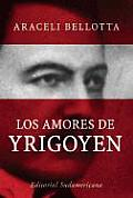 Amores de Yrigoyen, Los