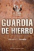 Guardia de Hierro de Peron a Kirchner