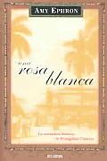 Una Rosa Blanca: La Verdadera Historia de Evangelina Cisneros