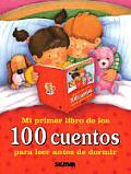 Mi Primer Libro de Los 100 Cuentos - Para Leer Antes de Dormir