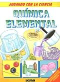 Quimica Elemental - Jugando Con La Ciencia